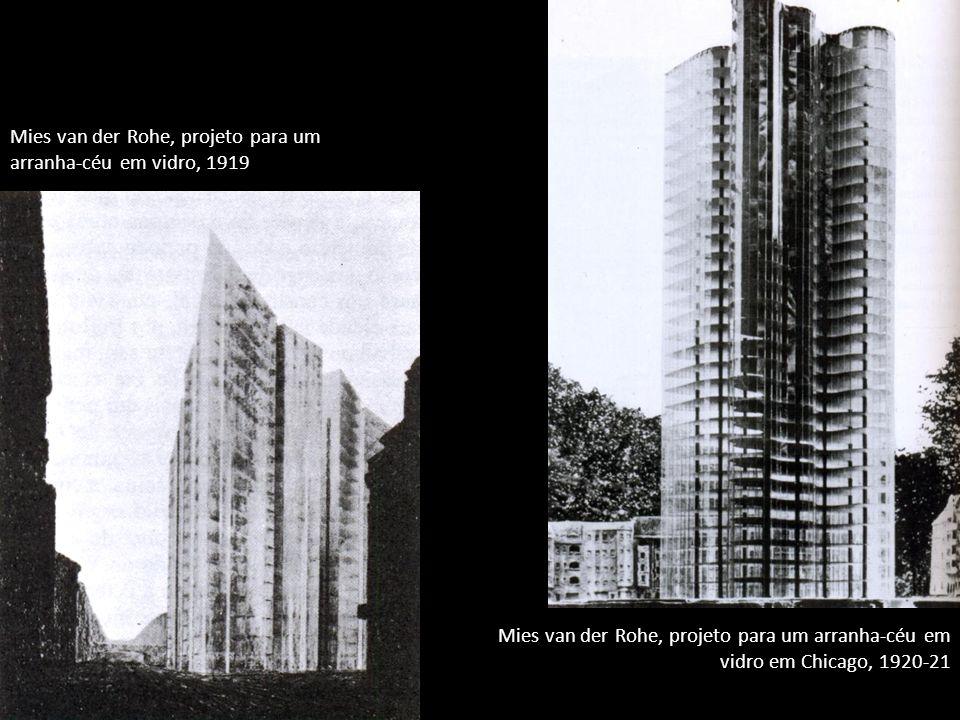 Mies van der Rohe, projeto para um arranha-céu em vidro, 1919 Mies van der Rohe, projeto para um arranha-céu em vidro em Chicago, 1920-21