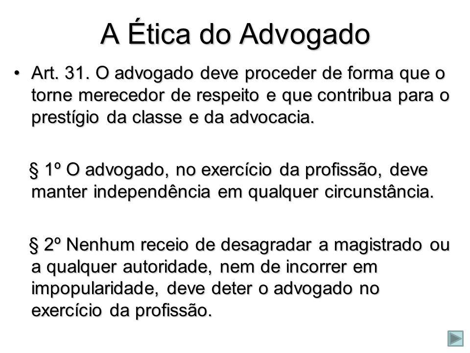 A Ética do Advogado Art.32.