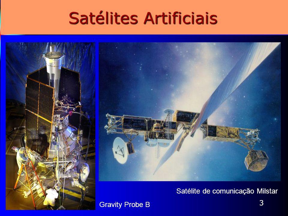 3 Satélites Artificiais Satélite de comunicação Milstar Gravity Probe B