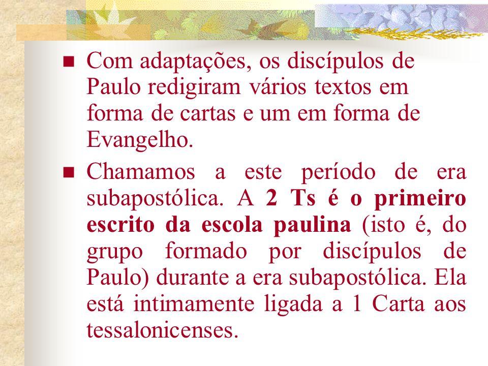 2 CARTA AOS TESSALONICENSES Não é uma carta autêntica de Paulo. Integra as Cartas dêutero-paulinas. 2 Ts pertence à segunda geração cristã, quando Pau