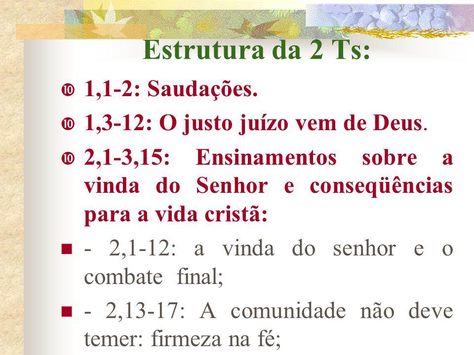 Assunto da Segunda Tessalonicenses A carta recomenda que não se espere de braços cruzados a parusia de Jesus, mas que a fé seja ativa e a esperança nã