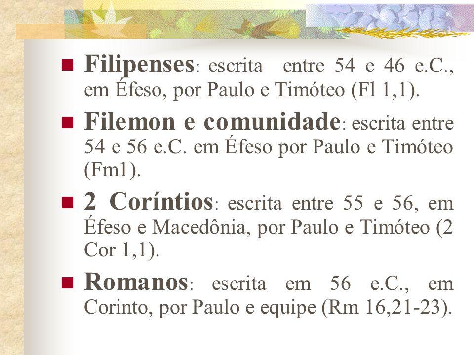 CARTAS PAULINAS AUTÊNTICAS 1 Tessalonicenses : ano 51 da era cristã. Escrita em Corinto por Paulo, Timóteo e Silvano (1 Ts 1,1) 1 Coríntios : entre 54