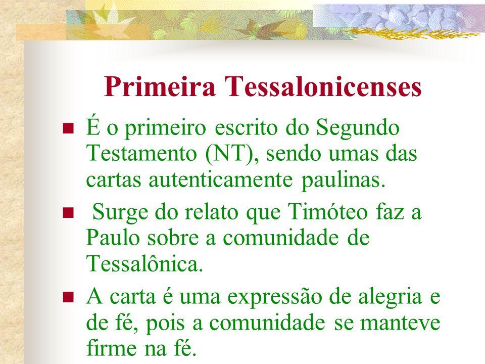 Filipenses : escrita entre 54 e 46 e.C., em Éfeso, por Paulo e Timóteo (Fl 1,1). Filemon e comunidade : escrita entre 54 e 56 e.C. em Éfeso por Paulo