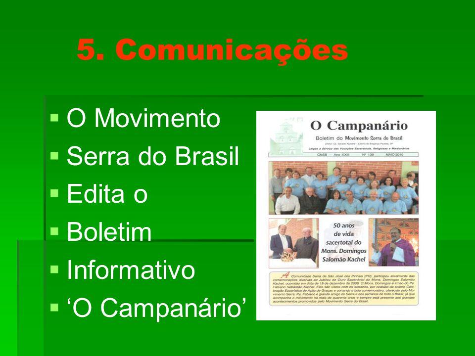 5. Comunicações   O Movimento   Serra do Brasil   Edita o   Boletim   Informativo   'O Campanário'