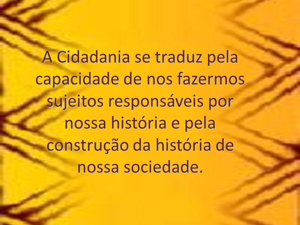 Cidadania Indígena Para nossa atual Constituição Brasileira, o indígena, como qualquer outro brasileiro, é um cidadão que tem seus direitos defendidos pelas leis.
