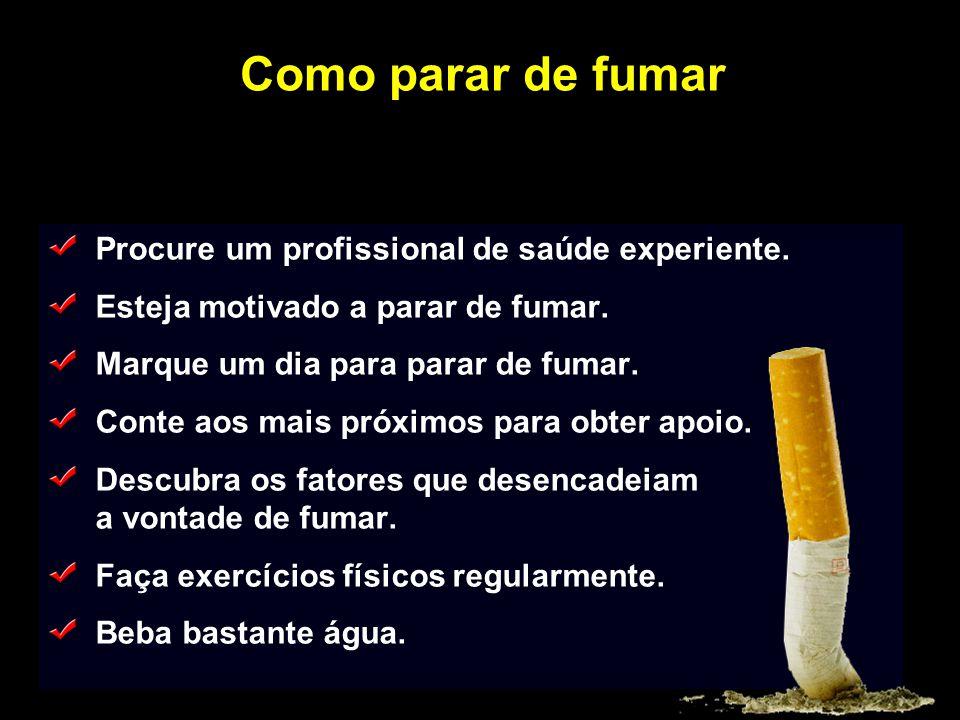 Como parar de fumar Procure um profissional de saúde experiente. Esteja motivado a parar de fumar. Marque um dia para parar de fumar. Conte aos mais p