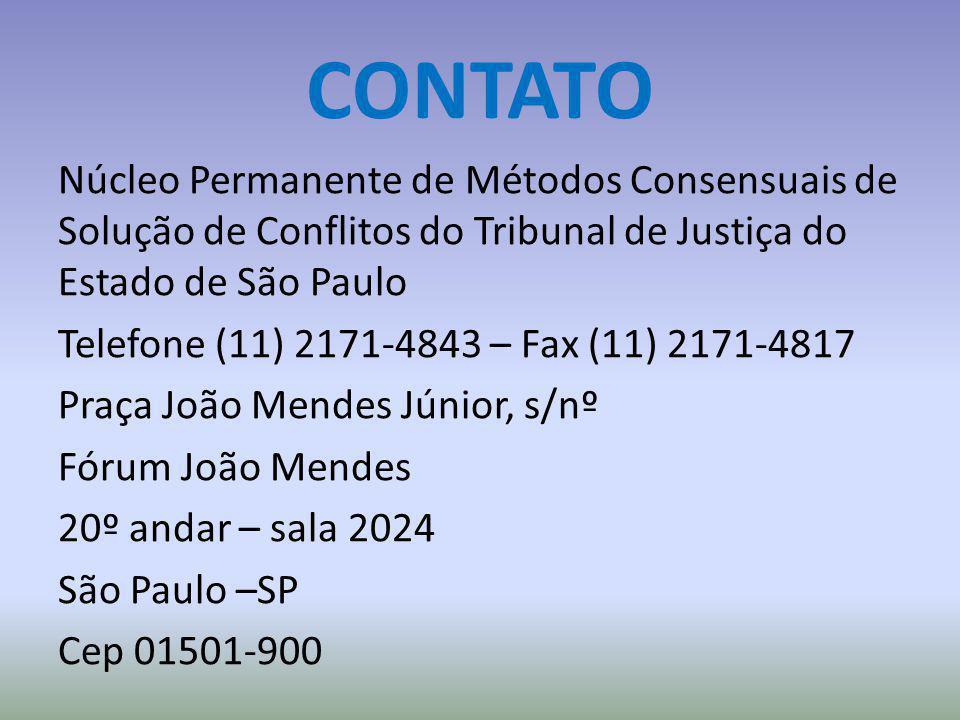CONTATO Núcleo Permanente de Métodos Consensuais de Solução de Conflitos do Tribunal de Justiça do Estado de São Paulo Telefone (11) 2171-4843 – Fax (