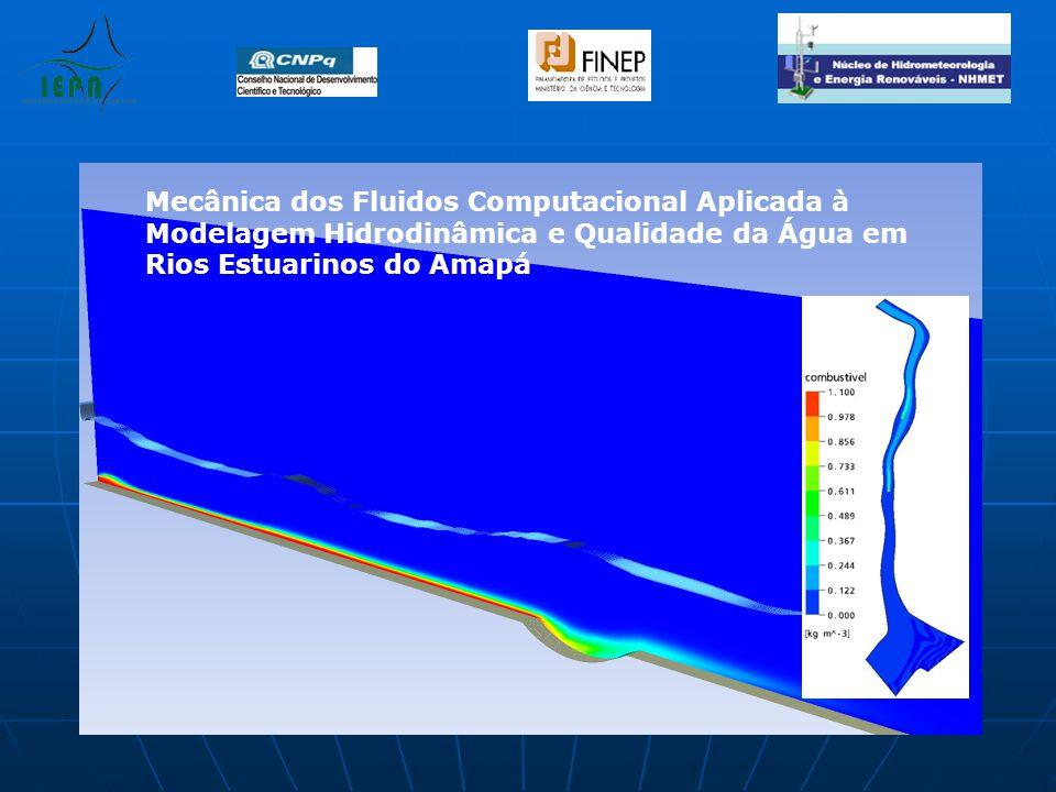 Mecânica dos Fluidos Computacional Aplicada à Modelagem Hidrodinâmica e Qualidade da Água em Rios Estuarinos do Amapá