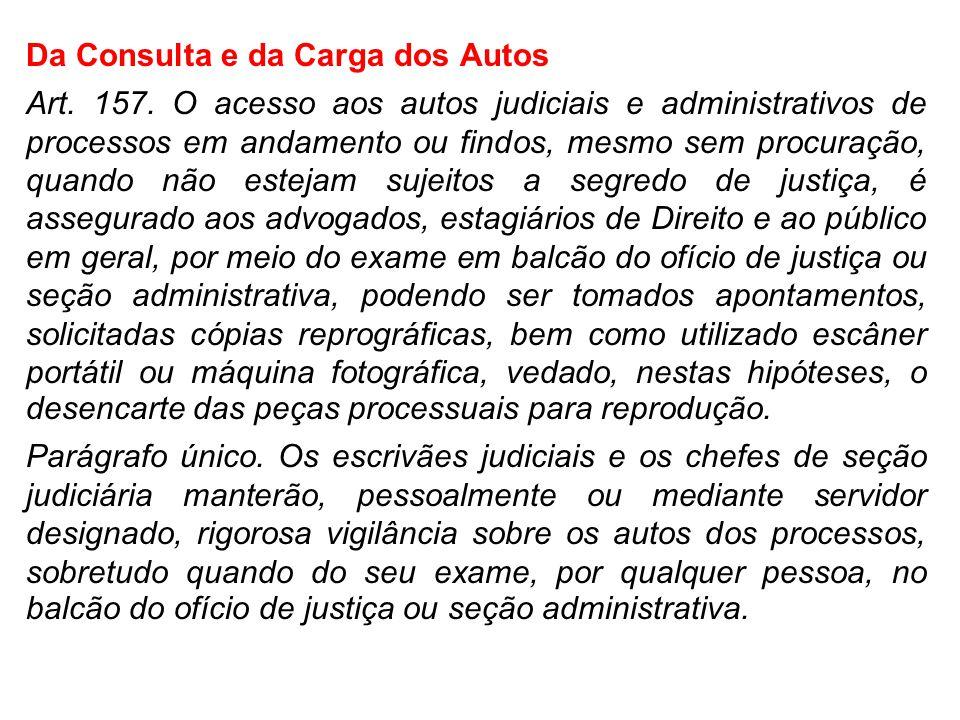 Da Consulta e da Carga dos Autos Art.157.
