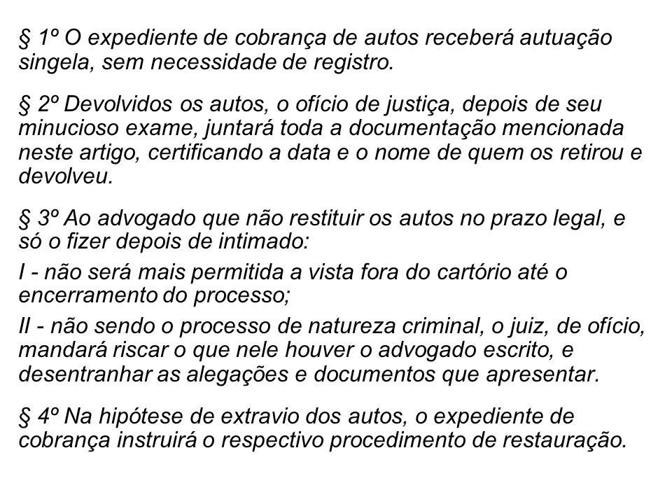 § 1º O expediente de cobrança de autos receberá autuação singela, sem necessidade de registro.