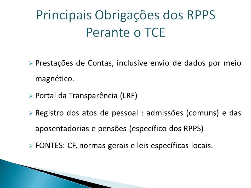 Obrigações administrativas e financeiras  Diferentes obrigações caso seja Fundo de Previdência (vinculado à administração direta) ou Instituto de Previdência (autarquia).