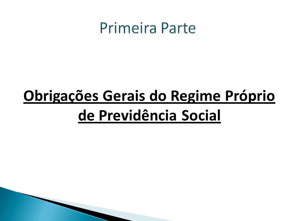 Obrigações Gerais do Regime Próprio de Previdência Social