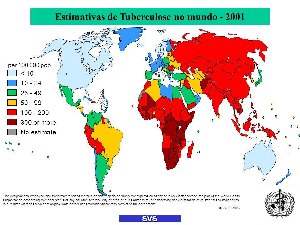 SVS TB Notification Rates, 2001 25 - 49 50 - 99 100 or more < 10 10 - 24 No report per 100 000 pop TAXAS DE CASOS NOTIFICADOS DE TB, 2001