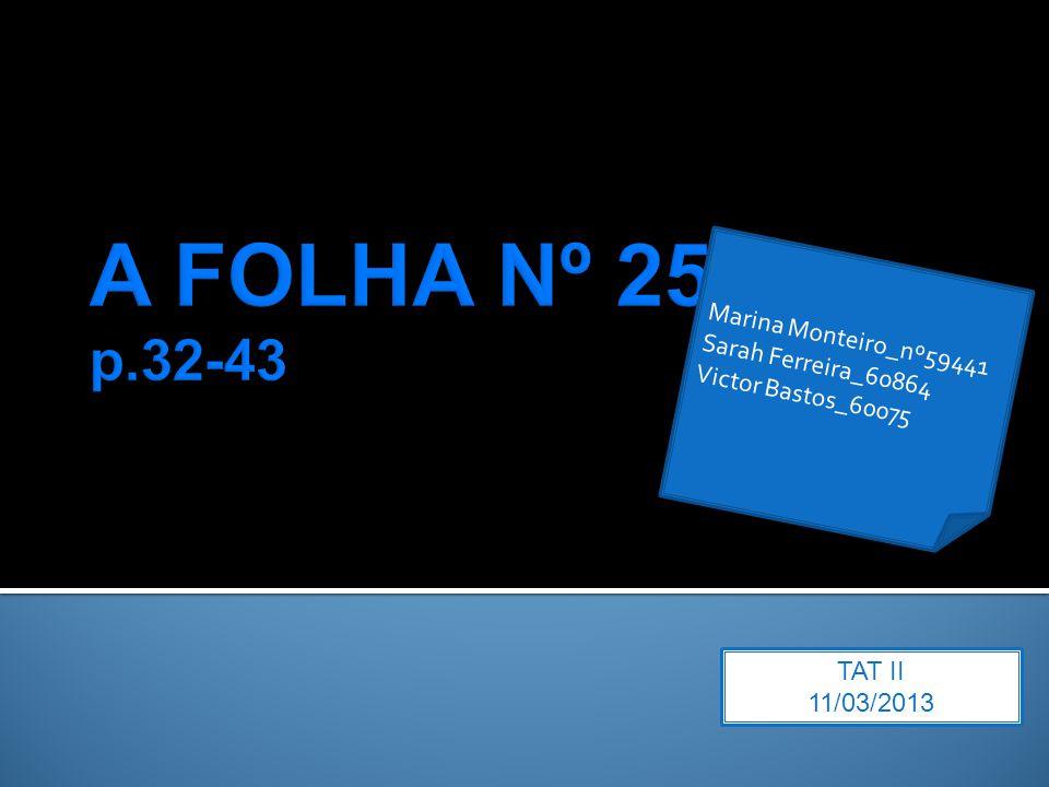 TAT II 11/03/2013 Marina Monteiro_nº59441 Sarah Ferreira_60864 Victor Bastos_60075