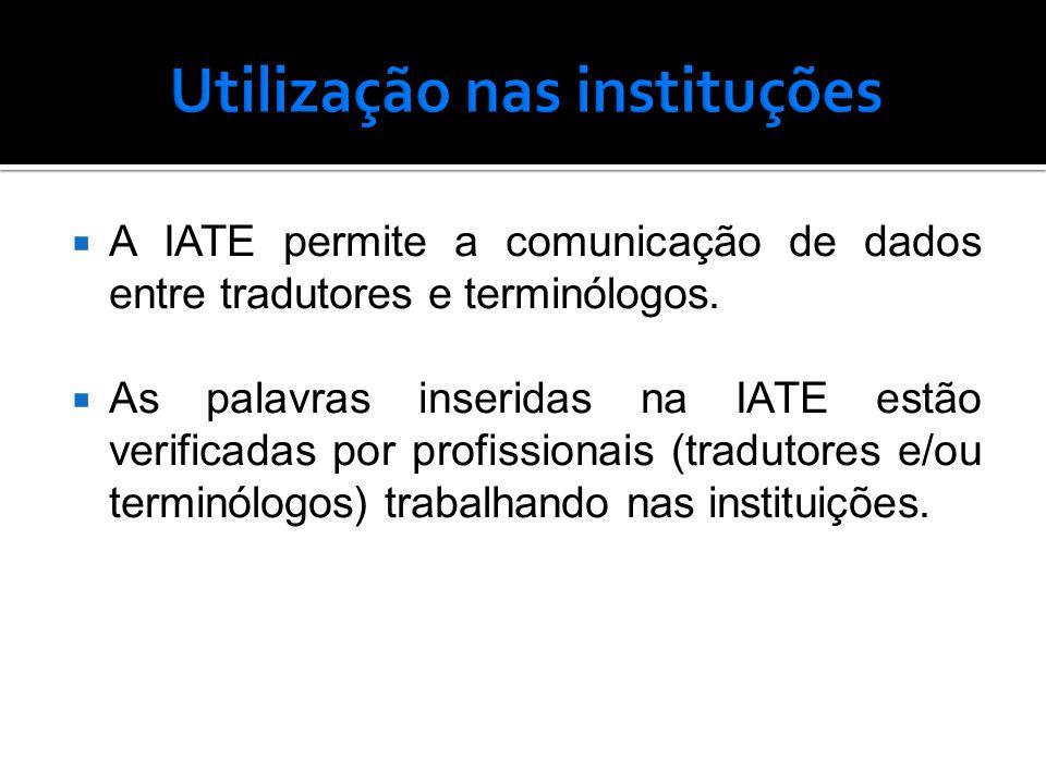  A IATE permite a comunicação de dados entre tradutores e terminólogos.