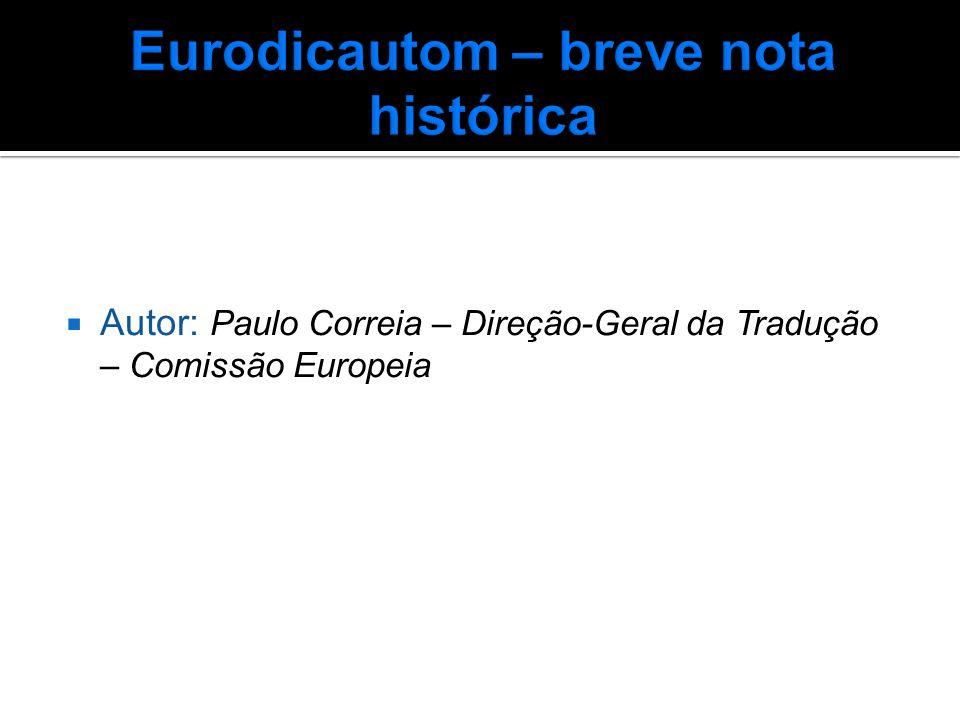  Autor: Paulo Correia – Direção-Geral da Tradução – Comissão Europeia