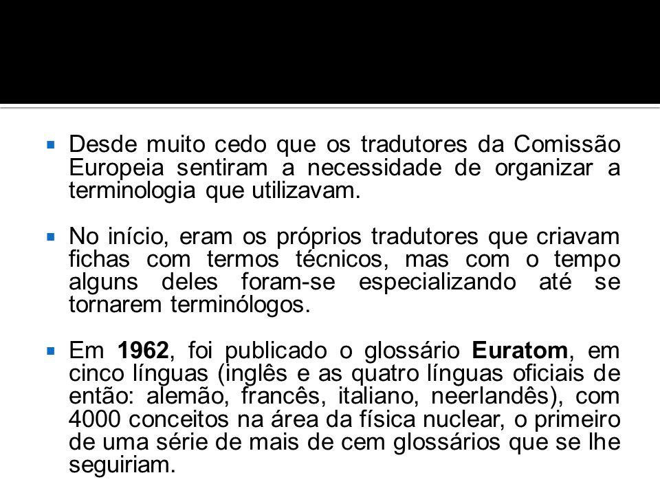  Desde muito cedo que os tradutores da Comissão Europeia sentiram a necessidade de organizar a terminologia que utilizavam.
