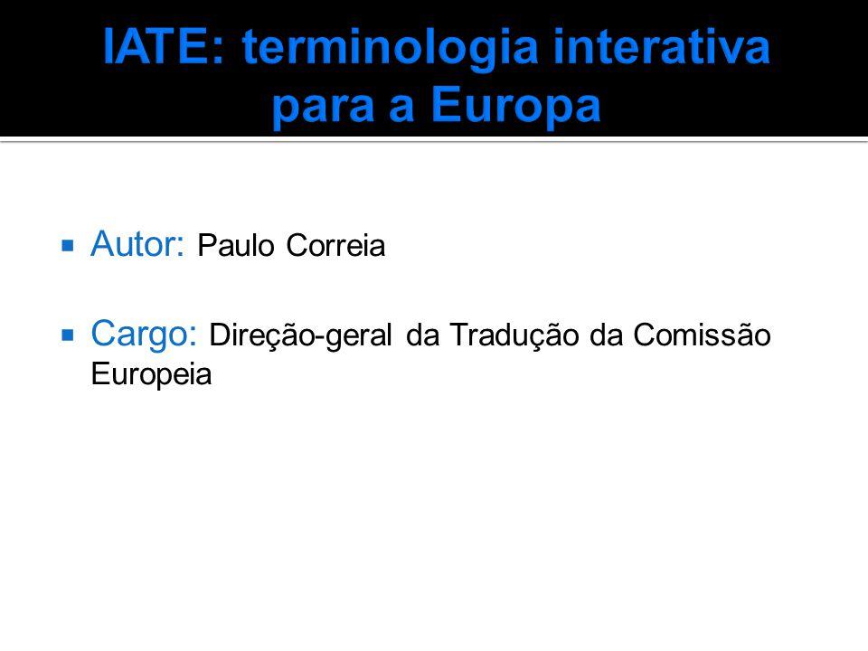  Autor: Paulo Correia  Cargo: Direção-geral da Tradução da Comissão Europeia