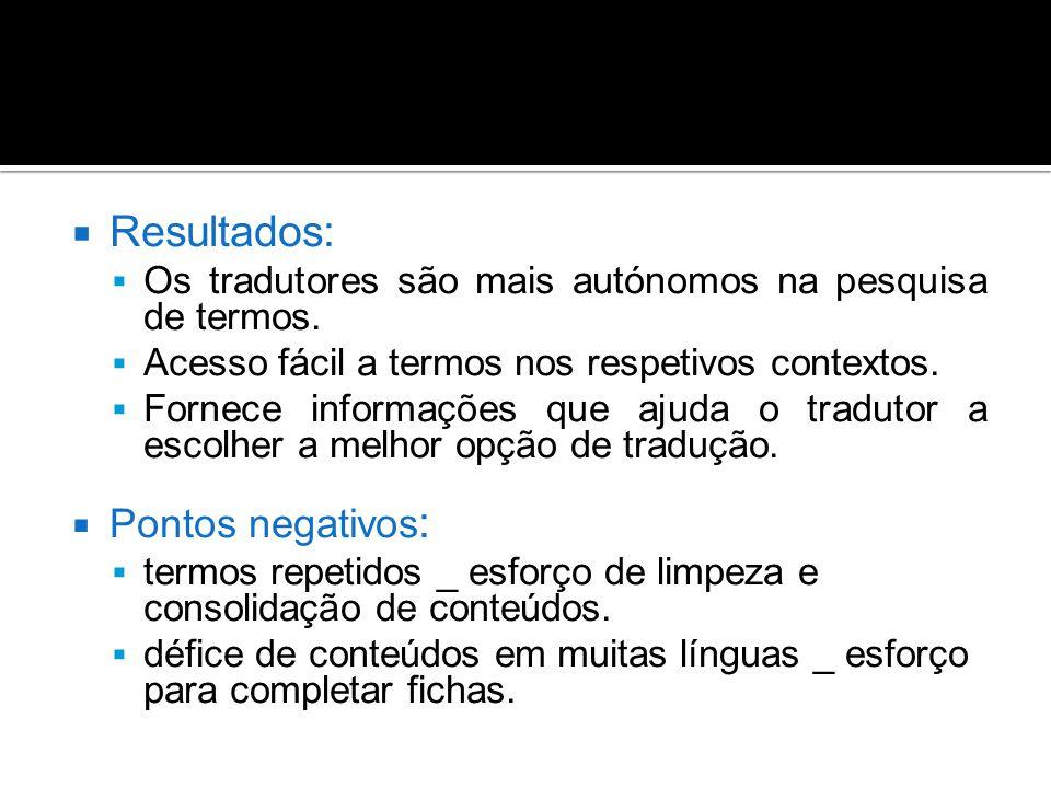  Resultados:  Os tradutores são mais autónomos na pesquisa de termos.