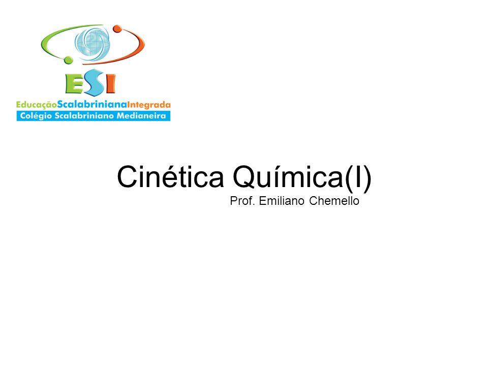 Cinética Química(I) Prof. Emiliano Chemello