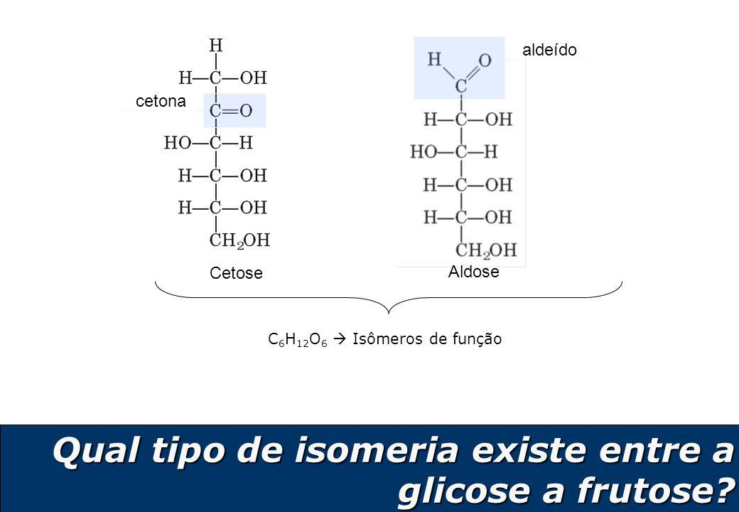 16 Qual tipo de isomeria existe entre a glicose a frutose? Aldose aldeído cetona Cetose C 6 H 12 O 6  Isômeros de função