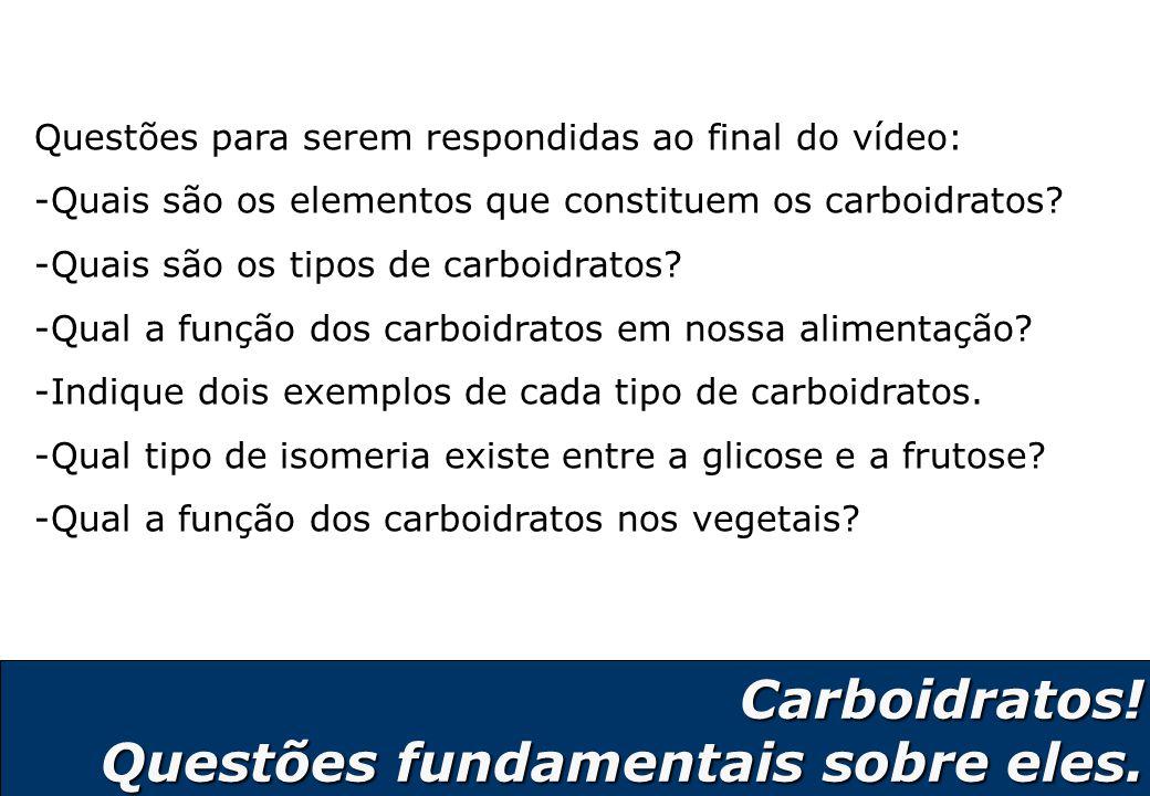 2 Carboidratos! Questões fundamentais sobre eles. Questões para serem respondidas ao final do vídeo: -Quais são os elementos que constituem os carboid