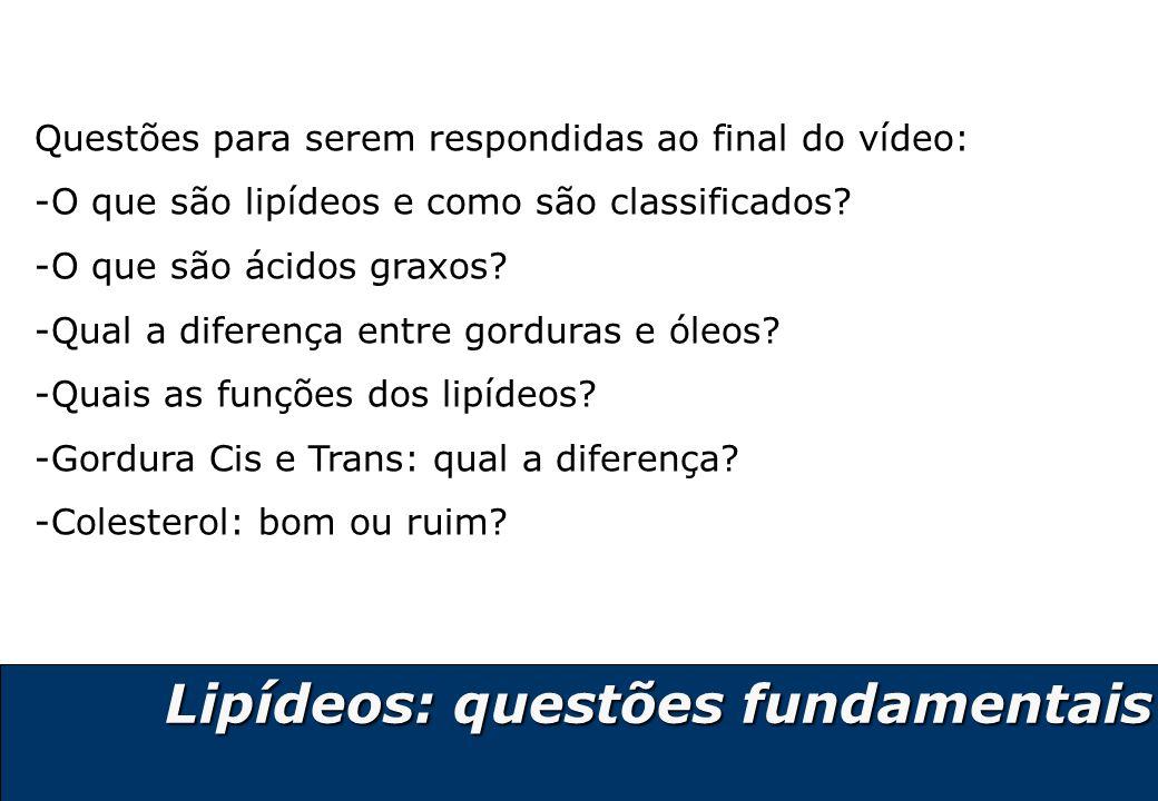 2 Lipídeos: questões fundamentais Questões para serem respondidas ao final do vídeo: -O que são lipídeos e como são classificados? -O que são ácidos g