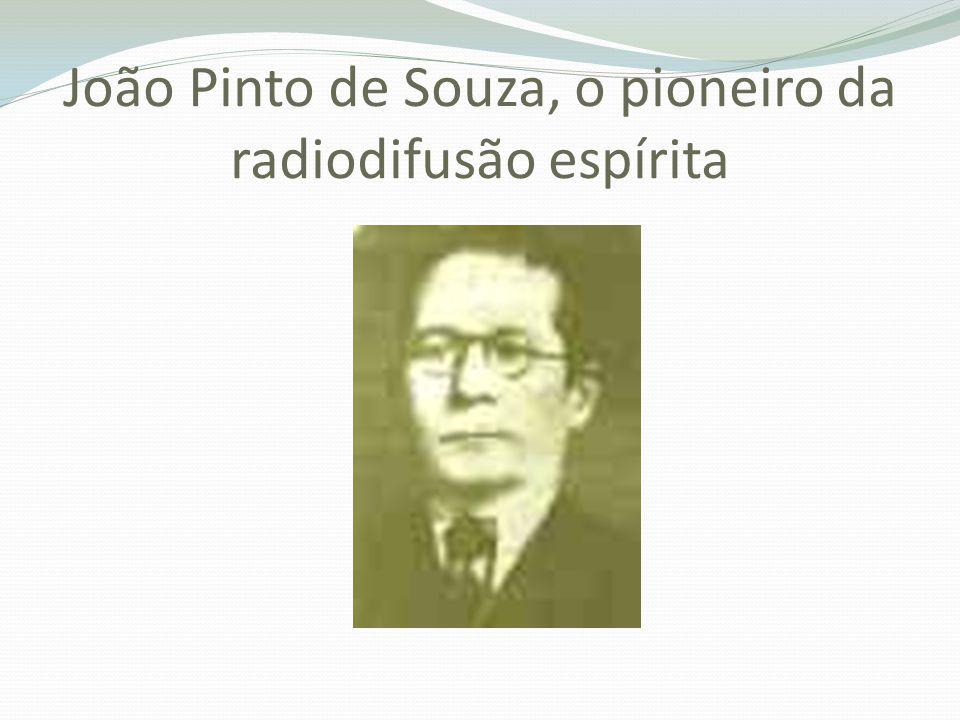 João Pinto de Souza, o pioneiro da radiodifusão espírita