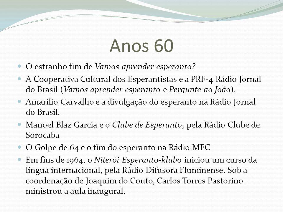 Anos 60 O estranho fim de Vamos aprender esperanto? A Cooperativa Cultural dos Esperantistas e a PRF-4 Rádio Jornal do Brasil (Vamos aprender esperant