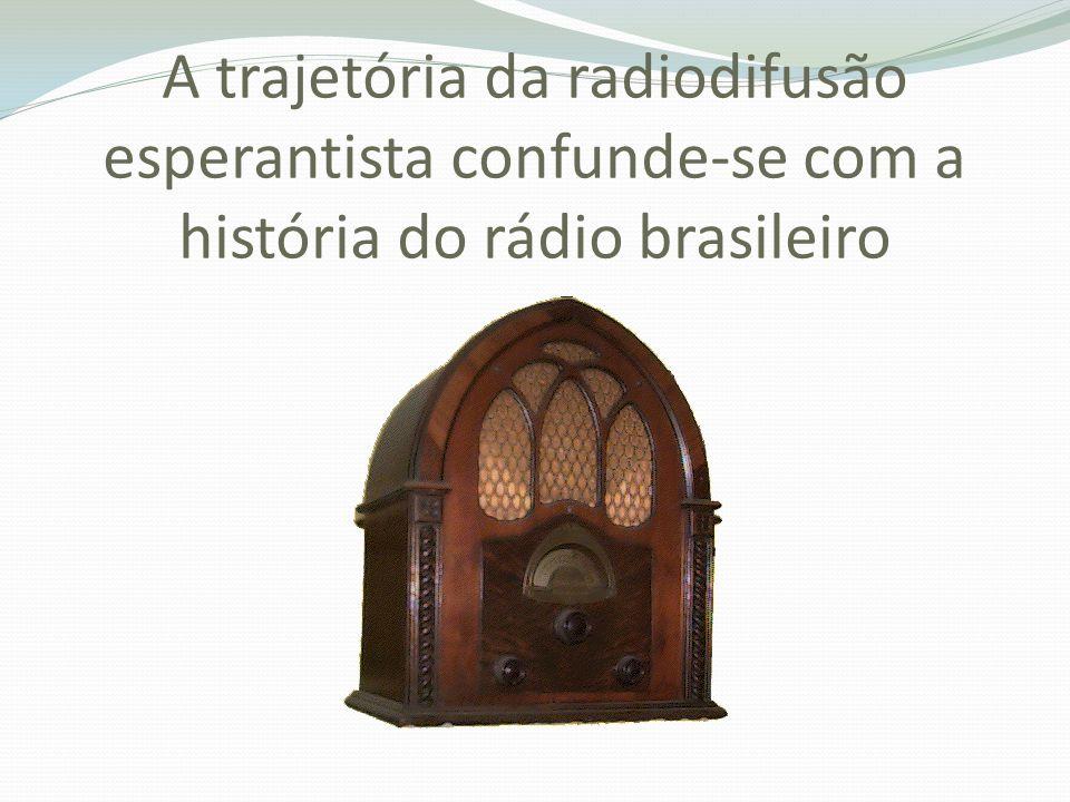 A trajetória da radiodifusão esperantista confunde-se com a história do rádio brasileiro