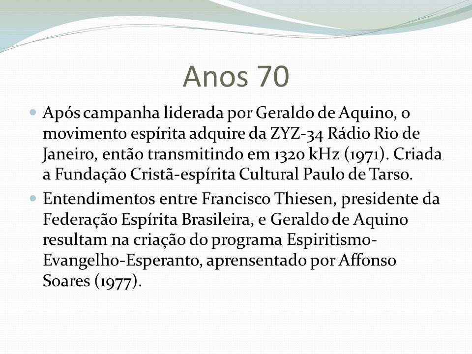 Anos 70 Após campanha liderada por Geraldo de Aquino, o movimento espírita adquire da ZYZ-34 Rádio Rio de Janeiro, então transmitindo em 1320 kHz (197