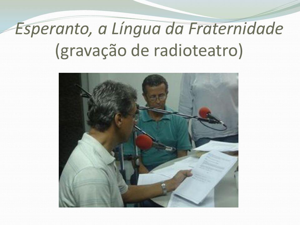Esperanto, a Língua da Fraternidade (gravação de radioteatro)