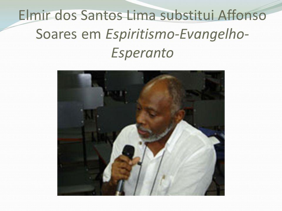 Elmir dos Santos Lima substitui Affonso Soares em Espiritismo-Evangelho- Esperanto