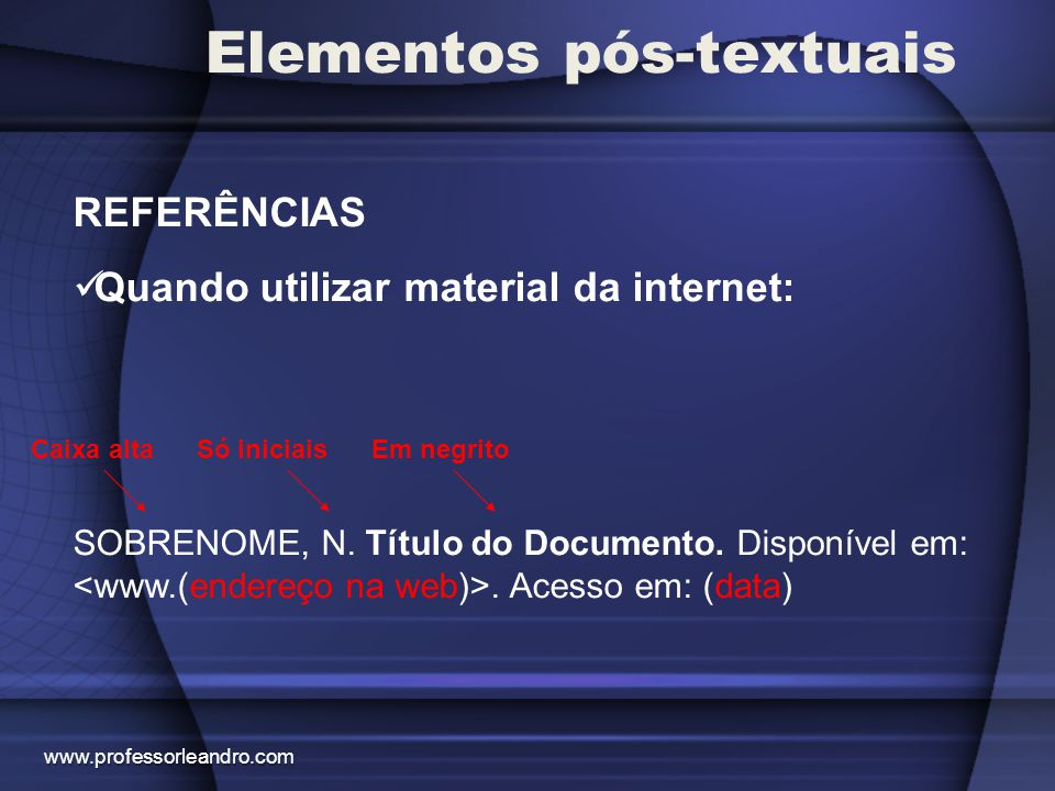 Elementos pós-textuais GLOSSÁRIO Elemento opcional.