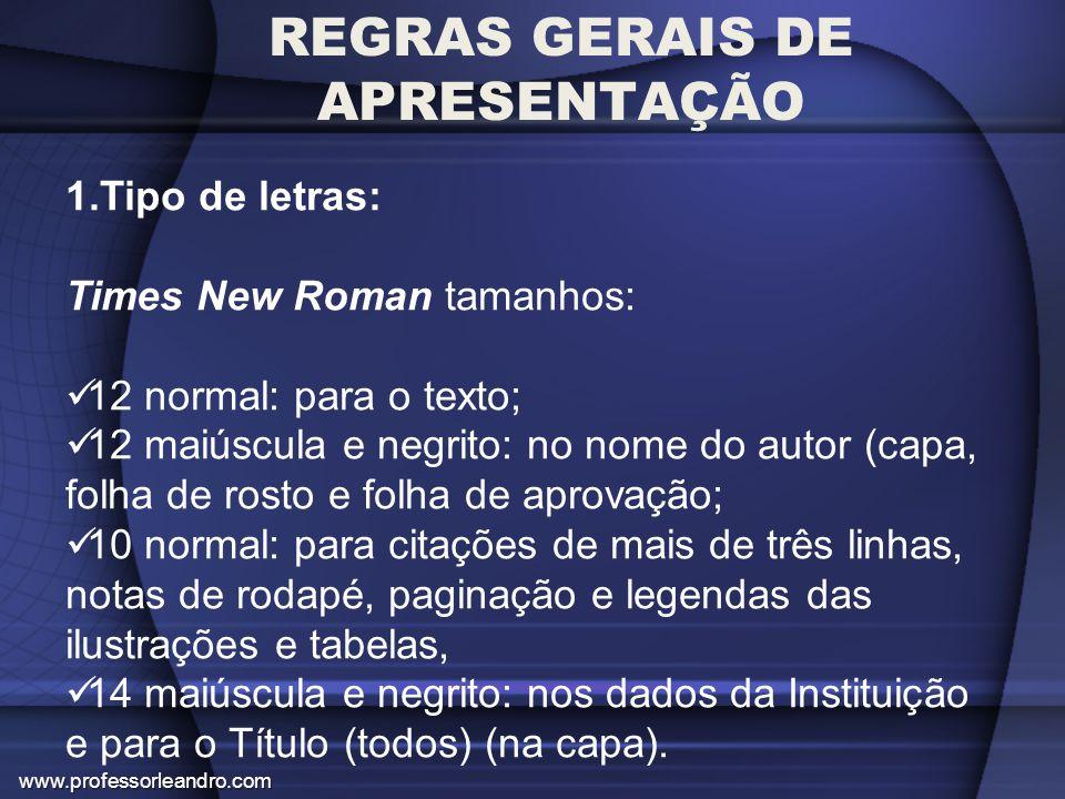 REGRAS GERAIS DE APRESENTAÇÃO 1.Tipo de letras: Times New Roman tamanhos: 12 normal: para o texto; 12 maiúscula e negrito: no nome do autor (capa, fol