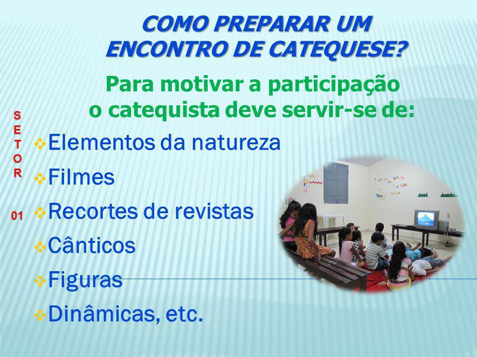 Estrutura do Encontro: COMO PREPARAR UM ENCONTRO DE CATEQUESE.