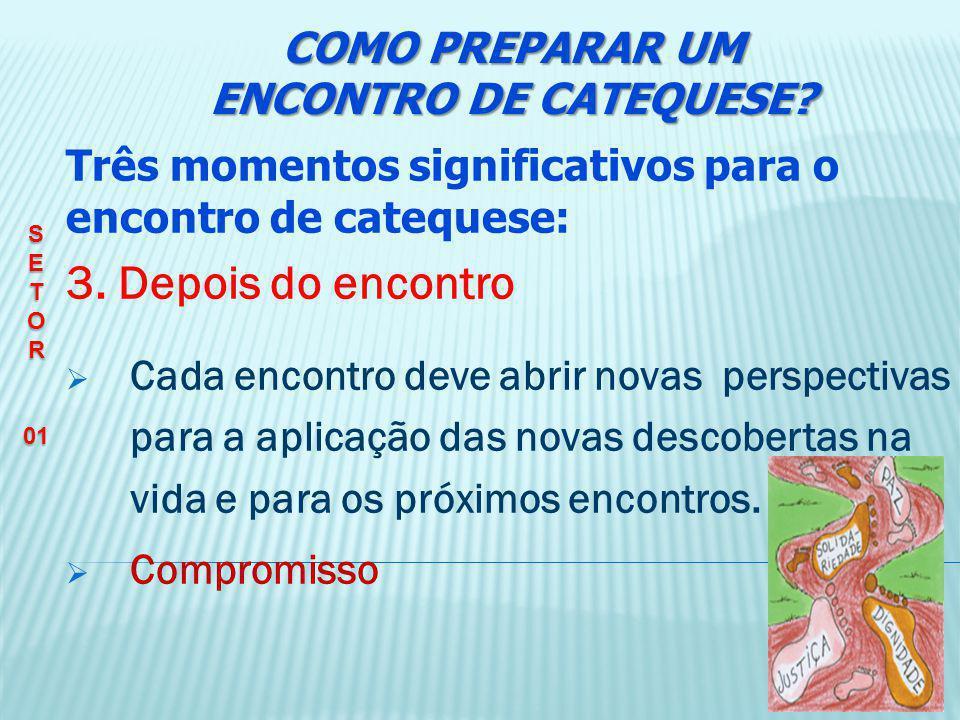 Preparar o AMBIENTE COMO PREPARAR UM ENCONTRO DE CATEQUESE? SETOR01
