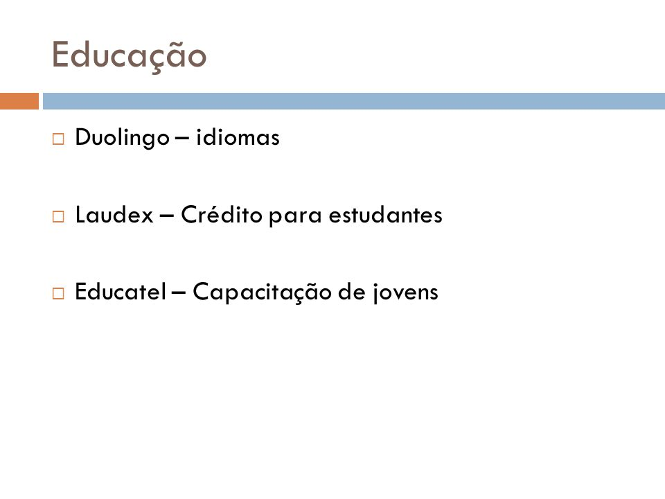 Educação  Duolingo – idiomas  Laudex – Crédito para estudantes  Educatel – Capacitação de jovens