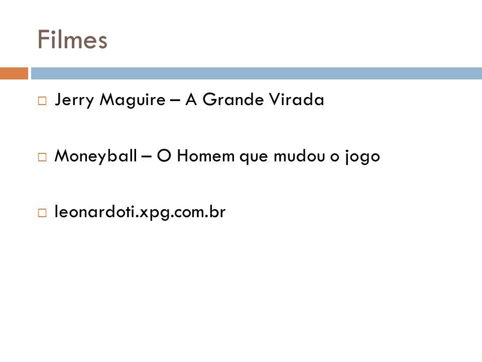 Filmes  Jerry Maguire – A Grande Virada  Moneyball – O Homem que mudou o jogo  leonardoti.xpg.com.br