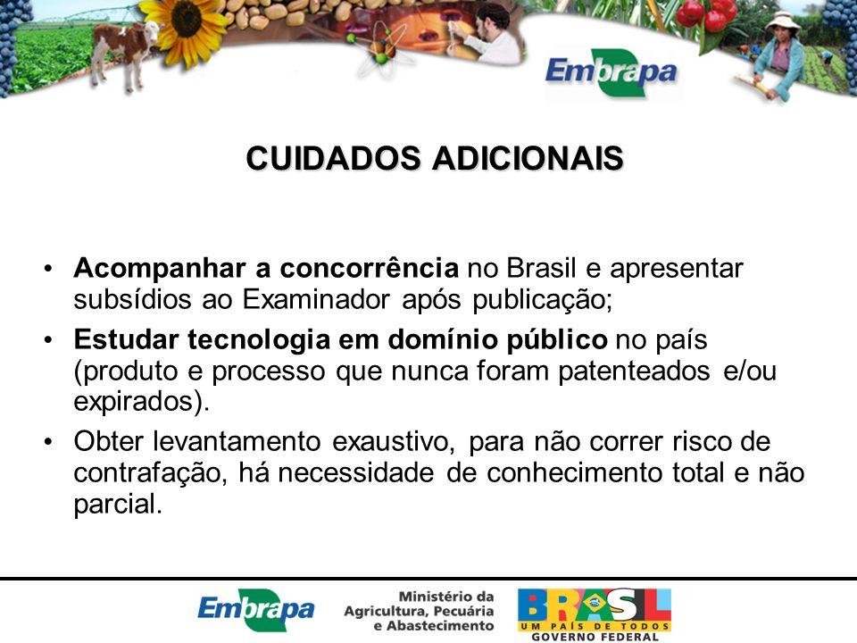 CUIDADOS ADICIONAIS Acompanhar a concorrência no Brasil e apresentar subsídios ao Examinador após publicação; Estudar tecnologia em domínio público no