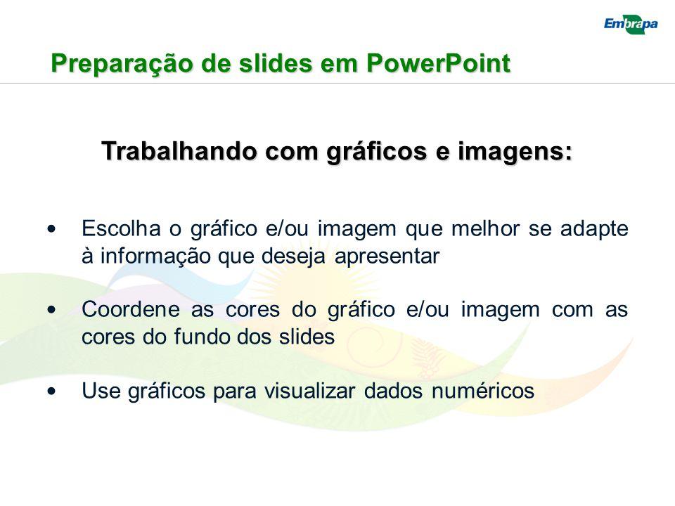 Preparação de slides em PowerPoint Trabalhando com gráficos e imagens: Escolha o gráfico e/ou imagem que melhor se adapte à informação que deseja apre