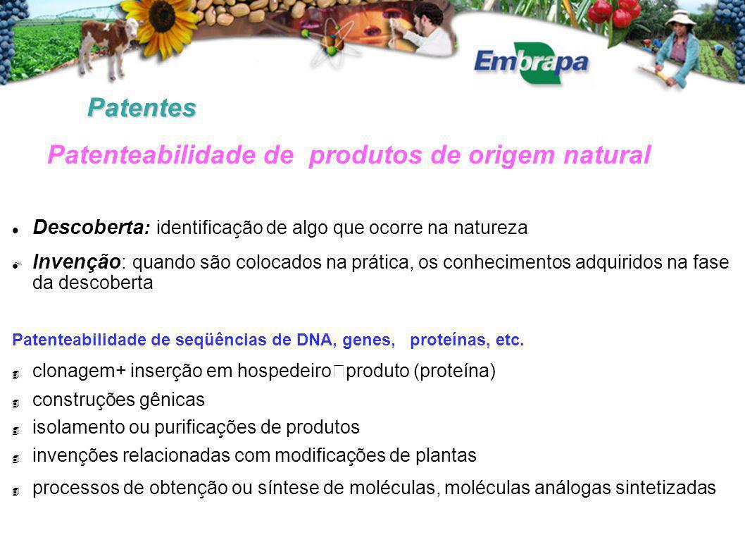 Patentes Descoberta : identificação de algo que ocorre na natureza  Invenção : quando são colocados na prática, os conhecimentos adquiridos na fase d
