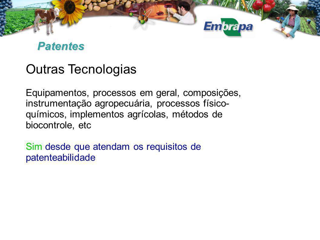 Patentes Outras Tecnologias Equipamentos, processos em geral, composições, instrumentação agropecuária, processos físico- químicos, implementos agríco