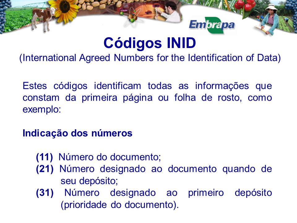 Estes códigos identificam todas as informações que constam da primeira página ou folha de rosto, como exemplo: Indicação dos números (11) Número do do