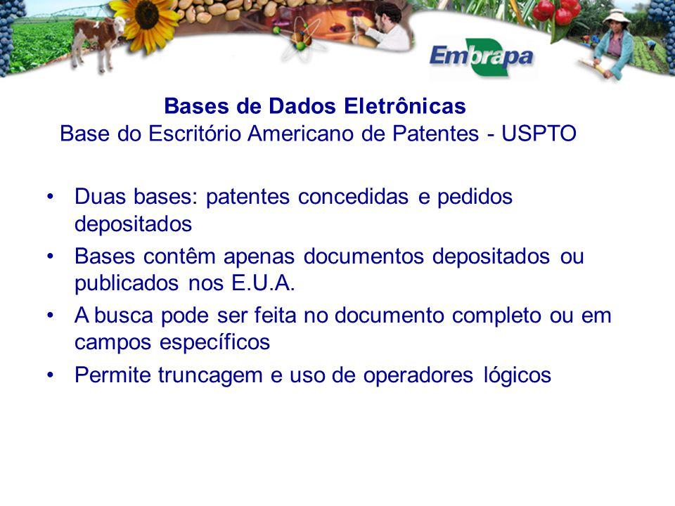 Bases de Dados Eletrônicas Base do Escritório Americano de Patentes - USPTO Duas bases: patentes concedidas e pedidos depositados Bases contêm apenas documentos depositados ou publicados nos E.U.A.