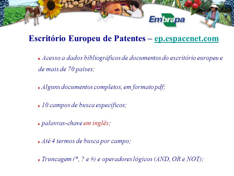 Escritório Europeu de Patentes – ep.espacenet.comep.espacenet.com  Acesso a dados bibliográficos de documentos do escritório europeu e de mais de 70