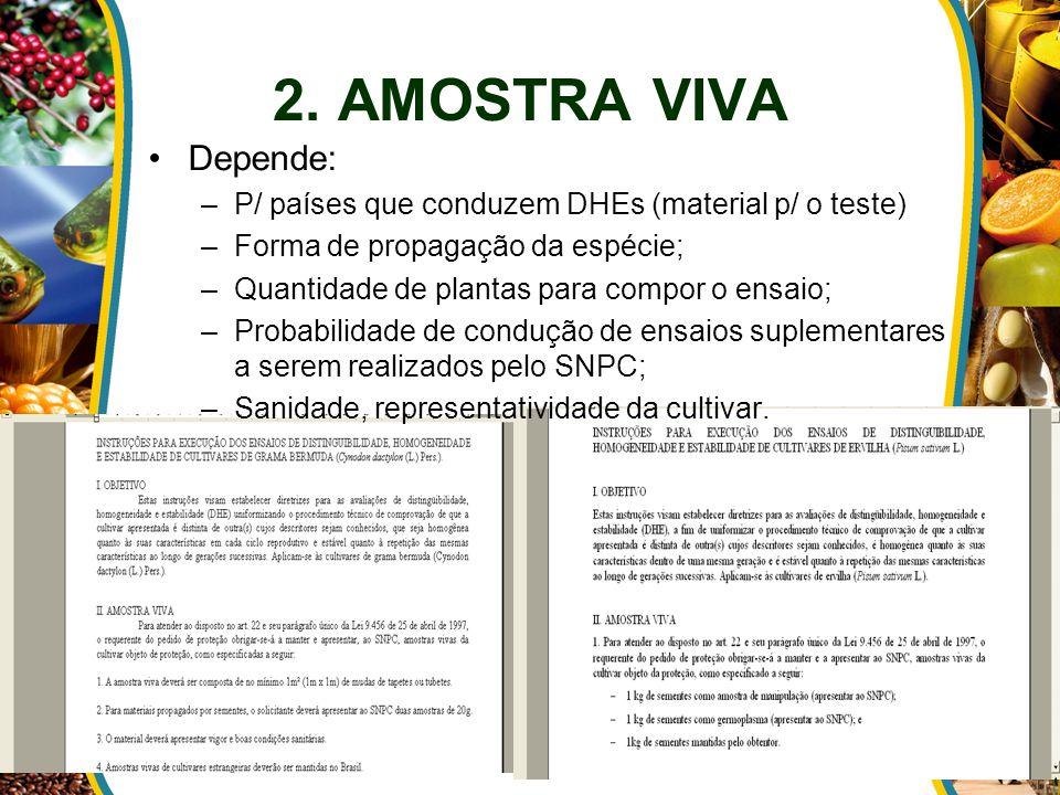 2. AMOSTRA VIVA Depende: –P/ países que conduzem DHEs (material p/ o teste) –Forma de propagação da espécie; –Quantidade de plantas para compor o ensa
