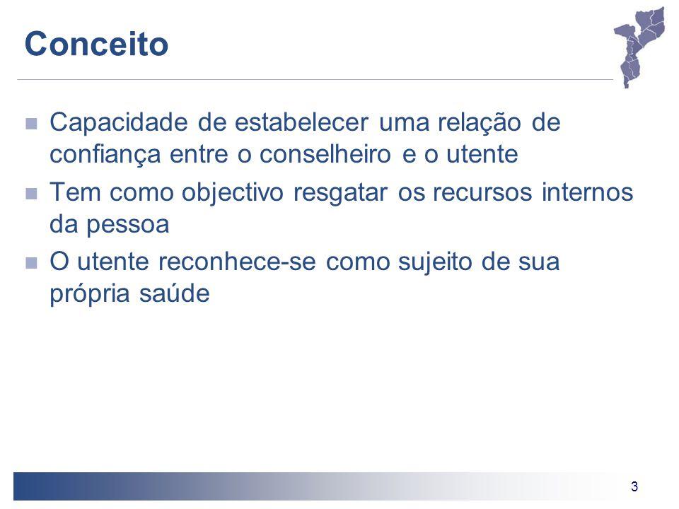 3 Conceito Capacidade de estabelecer uma relação de confiança entre o conselheiro e o utente Tem como objectivo resgatar os recursos internos da pesso