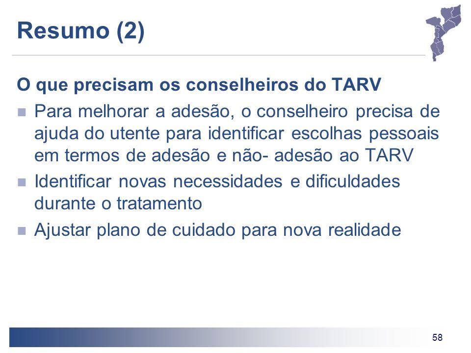 58 Resumo (2) O que precisam os conselheiros do TARV Para melhorar a adesão, o conselheiro precisa de ajuda do utente para identificar escolhas pessoa