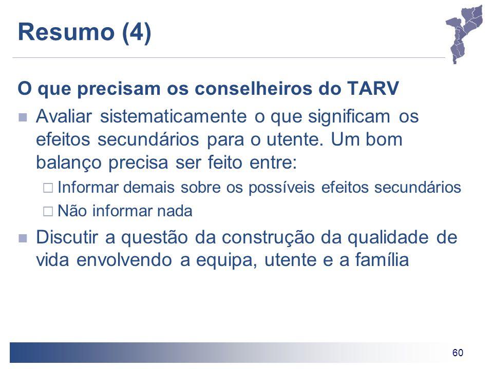 60 Resumo (4) O que precisam os conselheiros do TARV Avaliar sistematicamente o que significam os efeitos secundários para o utente.